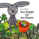 Kinderbuch 3 Jahre - Ein Suppe für den Hasen